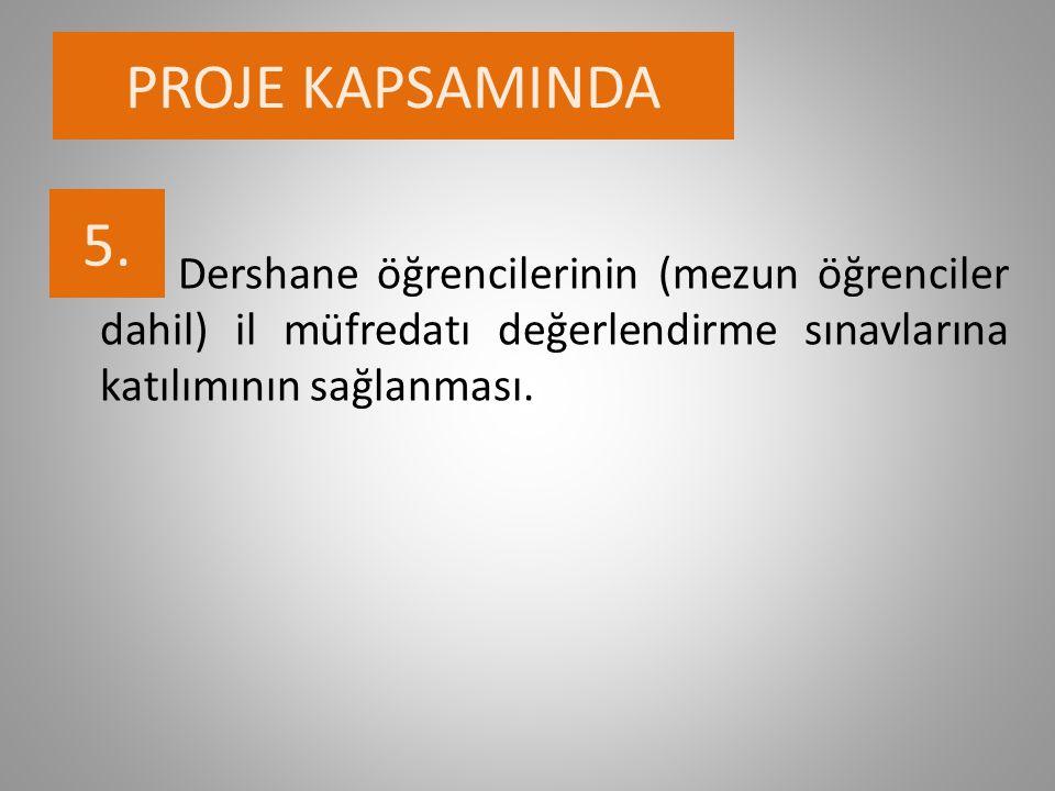 PROJE KAPSAMINDA 5.