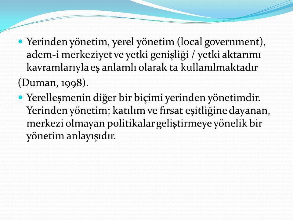 Yerinden yönetim, yerel yönetim (local government), adem-i merkeziyet ve yetki genişliği / yetki aktarımı kavramlarıyla eş anlamlı olarak ta kullanılm