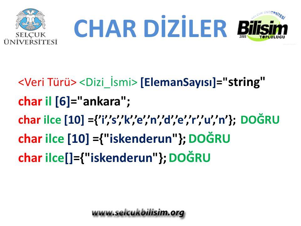 CHAR DİZİLER [ElemanSayısı]=
