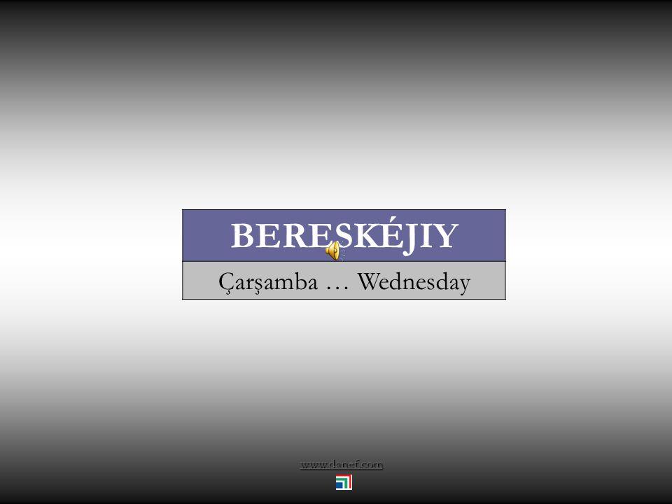 www.danef.com BERESKÉJIY Çarşamba … Wednesday
