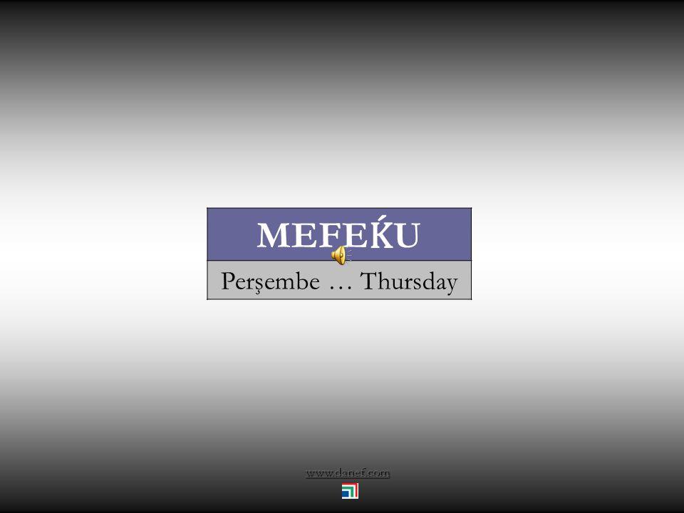 www.danef.com MEFE Ḱ U Perşembe … Thursday