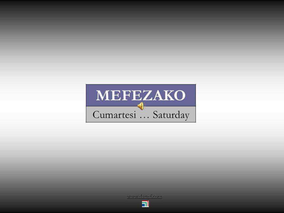 www.danef.com MEFEZAKO Cumartesi … Saturday