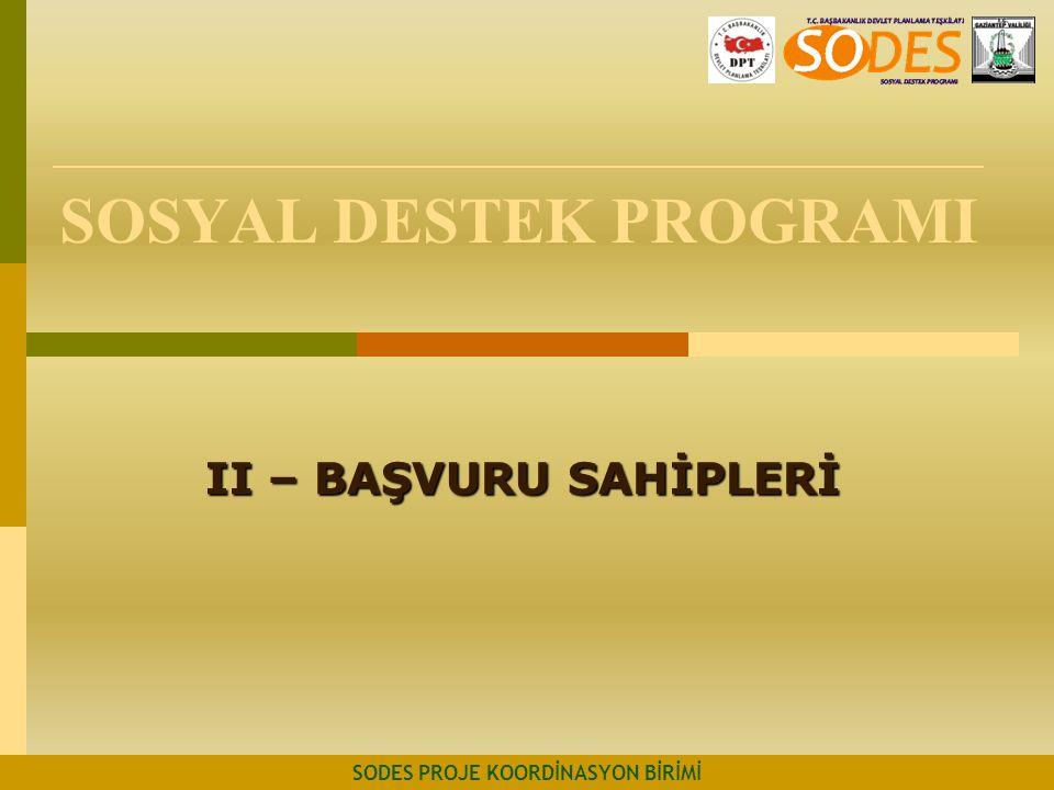 SOSYAL DESTEK PROGRAMI II – BAŞVURU SAHİPLERİ SODES PROJE KOORDİNASYON BİRİMİ