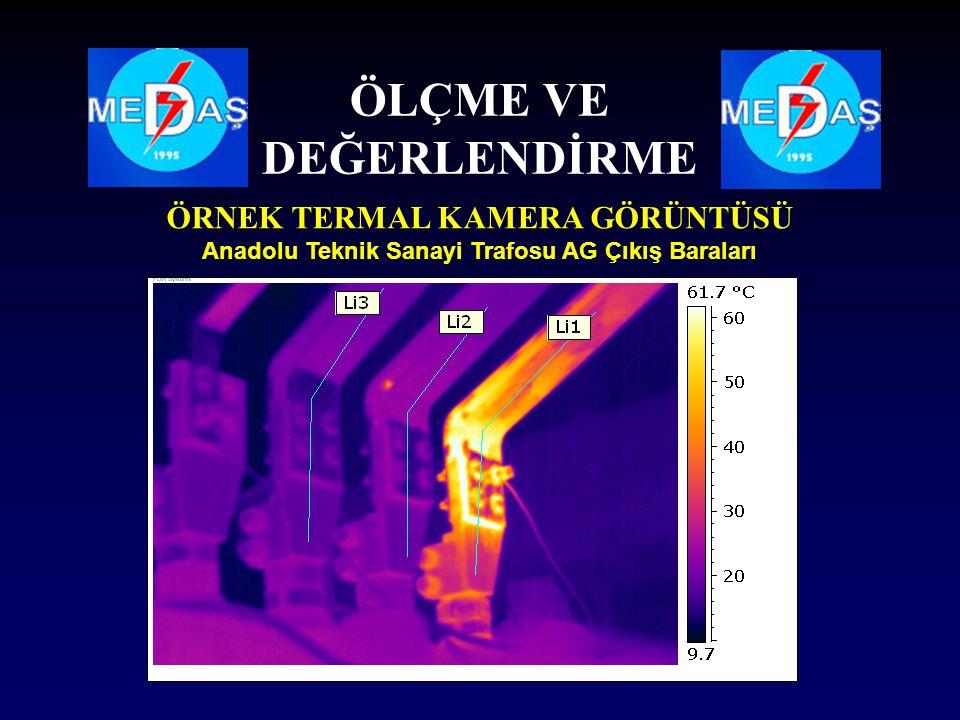 ÖRNEK TERMAL KAMERA GÖRÜNTÜSÜ Anadolu Teknik Sanayi Trafosu AG Çıkış Baraları ÖLÇME VE DEĞERLENDİRME