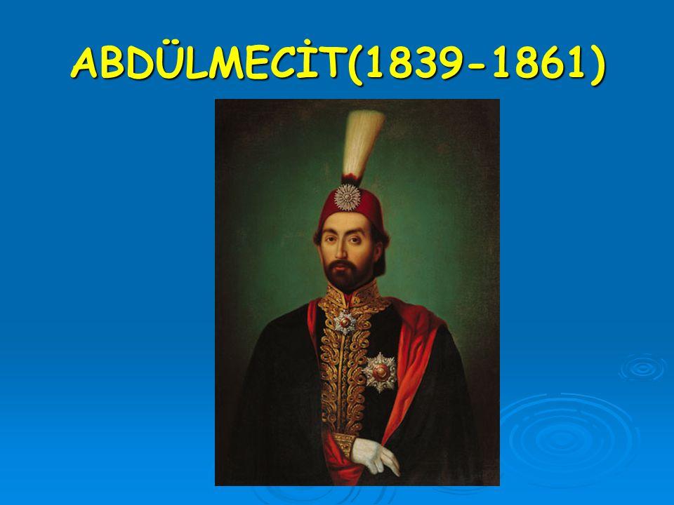 ABDÜLMECİT(1839-1861)