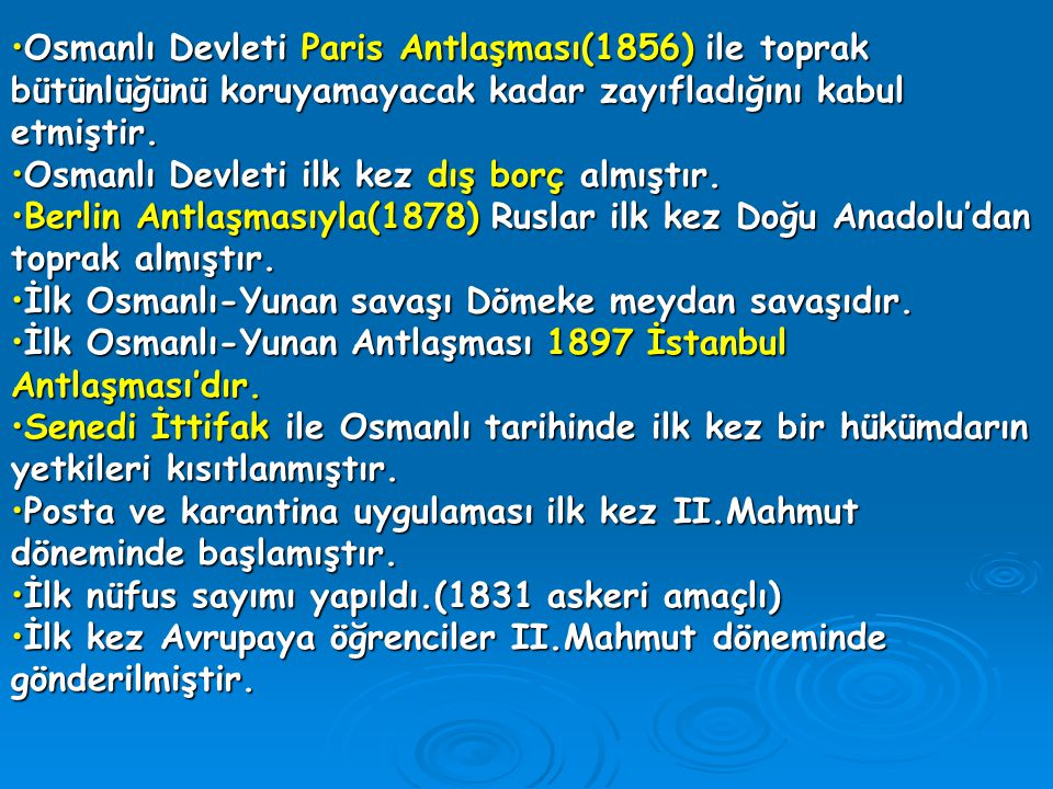Osmanlı Devleti Paris Antlaşması(1856) ile toprak bütünlüğünü koruyamayacak kadar zayıfladığını kabul etmiştir.Osmanlı Devleti Paris Antlaşması(1856)