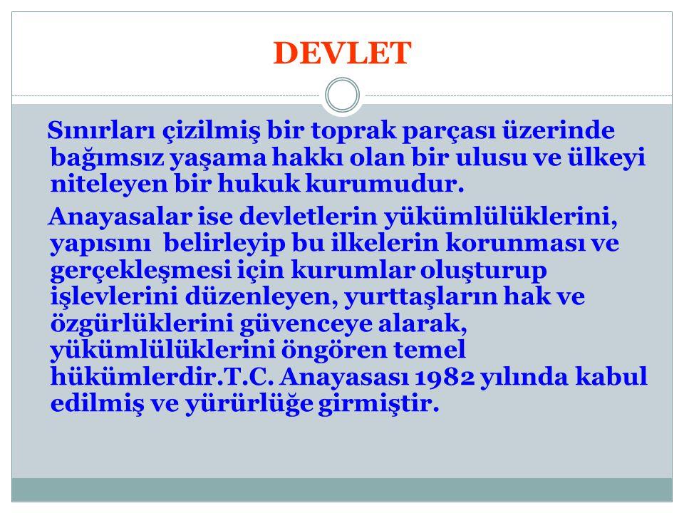 Anayasal bir cumhuriyet olan Türkiye'nin devlet yapısı: Yasama Yürütme Yargı ilkelerinden oluşan kuvvetler ayrılığı prensibine dayandırılmıştır.
