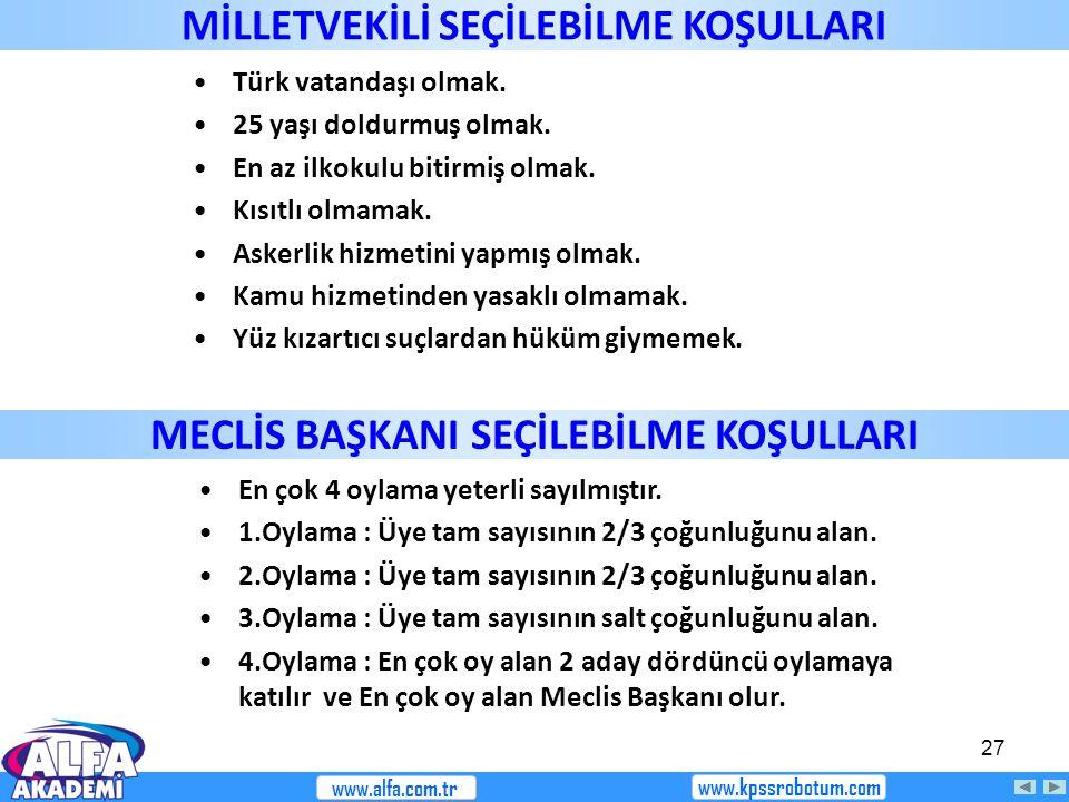 27 Türk vatandaşı olmak. 25 yaşı doldurmuş olmak. En az ilkokulu bitirmiş olmak. Kısıtlı olmamak. Askerlik hizmetini yapmış olmak. Kamu hizmetinden ya