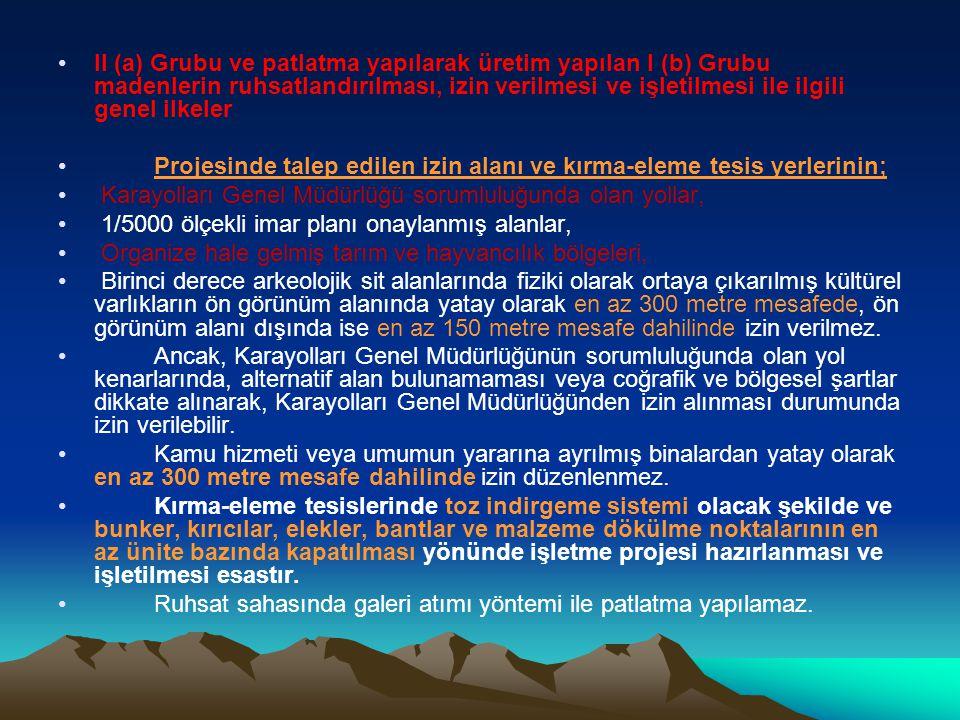II (a) Grubu ve patlatma yapılarak üretim yapılan I (b) Grubu madenlerin ruhsatlandırılması, izin verilmesi ve işletilmesi ile ilgili genel ilkeler Pr
