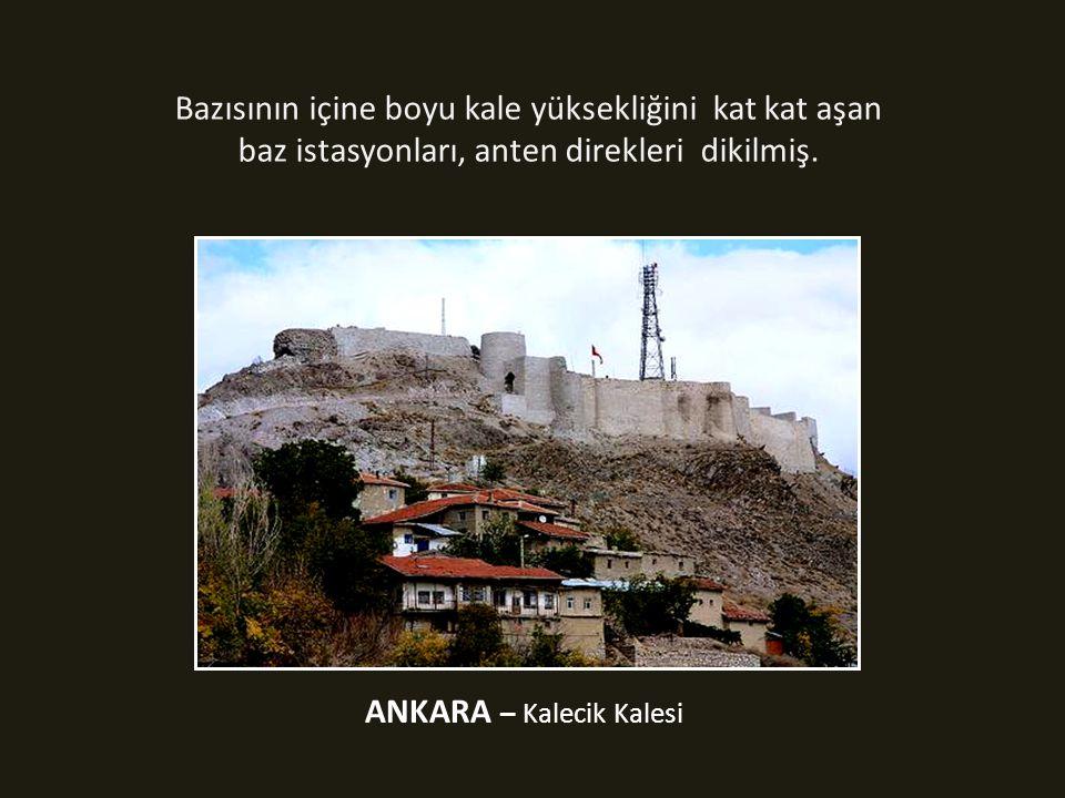 Bazı kalelerin içine evler, oteller inşa edilmiş. Amasra Kalesi