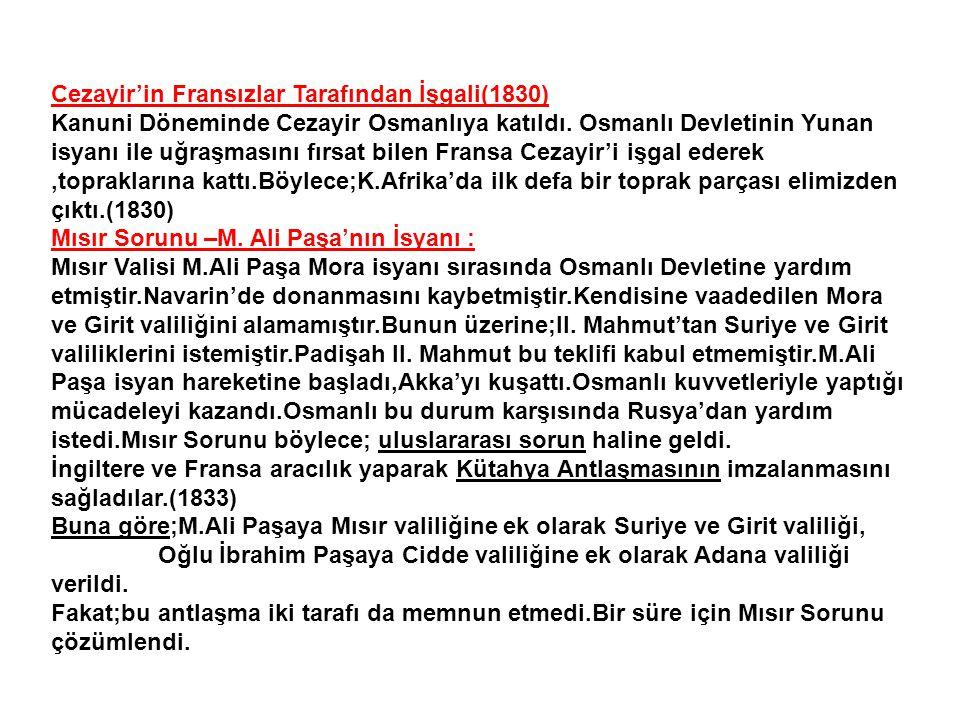 Osmanlı-Rus Savaşı(1828-1829): Nedeni: Osmanlı Devleti Navarin olayını protesto ederek üç devletten tazminat ödemelerini istemesi Ruslar balkanlardan ve Kafkaslardan saldırıya geçtiler.Rus ordusunun Edirne'ye kadar ilerlemesi üzerine Osmanlı Devleti antlaşma istedi.Edirne Antlaşması imzalandı.(1829) Buna göre; Yunanistan bağımsız olacak.