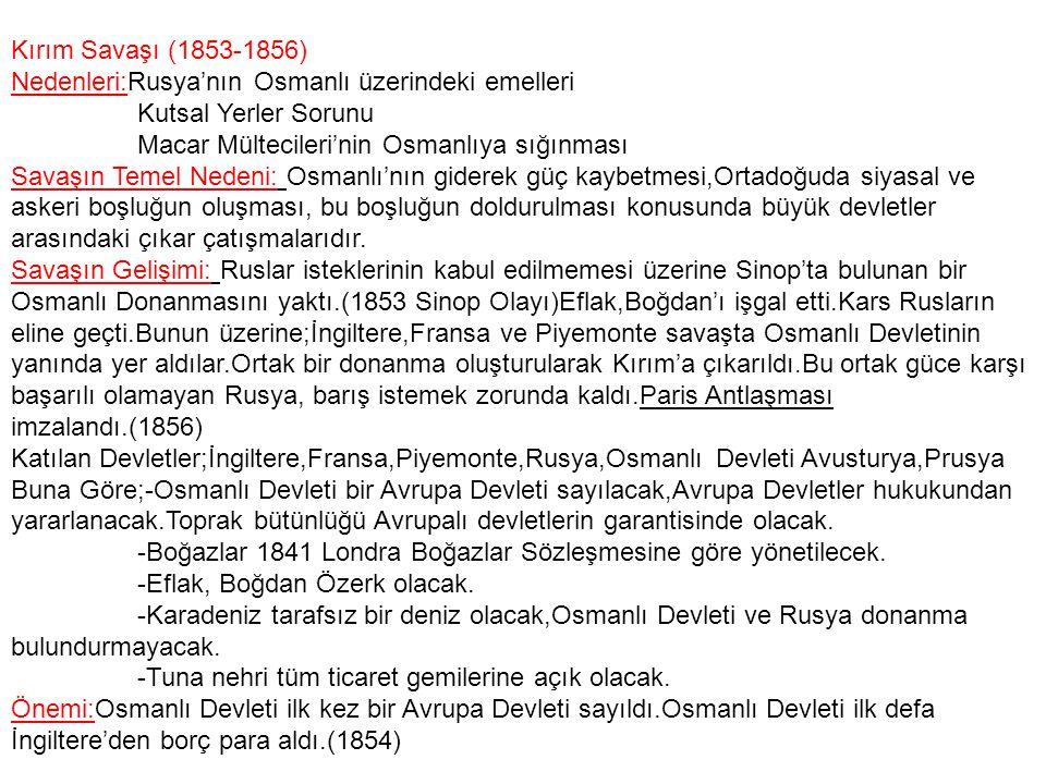 Londra Boğazlar Sözleşmesi (1841): -Boğazlar osmanlı'nın gemenliğinde olacak.
