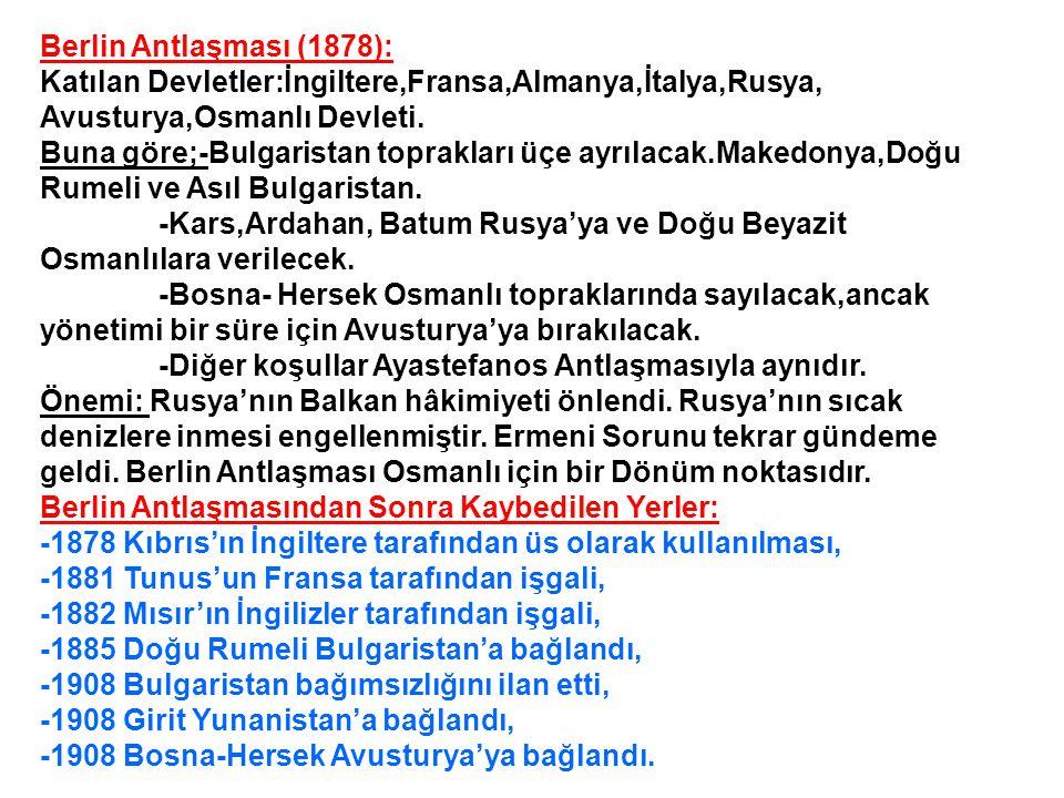 Ayastefanos (Yeşilköy) Antlaşması(1878): 1-Büyük Bulgaristan Krallığı kurulacak.