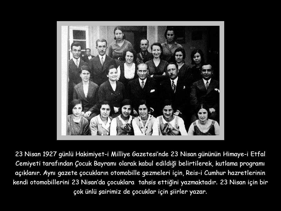 """23 Nisan Çocuk Bayramı'na Atatürk'ün verdiği önemi Prof. Dr. Afet İnan şöyle anlatır; """"Atatürk, bu çocuk bayramına çok önem vermiştir. Her 23 Nisan'da"""