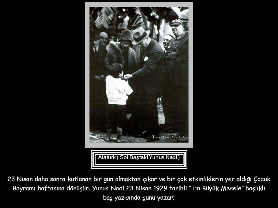 23 Nisan 1927 günlü Hakimiyet-i Milliye Gazetesi'nde 23 Nisan gününün Himaye-i Etfal Cemiyeti tarafından Çocuk Bayramı olarak kabul edildiği belirtile