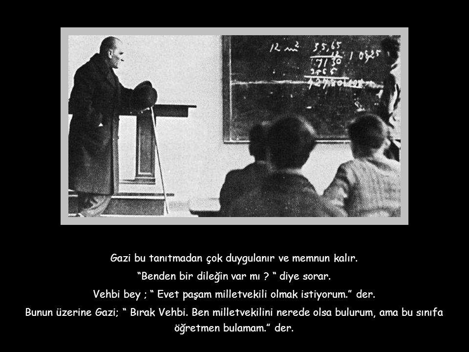 """03 Şubat 1934 tarihinde Yozgat Lisesi'nde Vehbi Ulusoy isimli bir öğretmenle Atatürk arasında şöyle bir konuşma geçer; """" Vehbi bey seni bir yerden tan"""