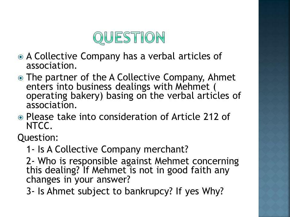  A Collective Company has a verbal articles of association.