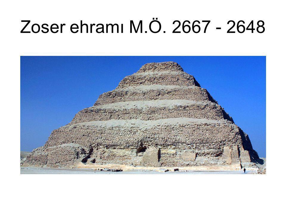 Zoser ehramı M.Ö. 2667 - 2648