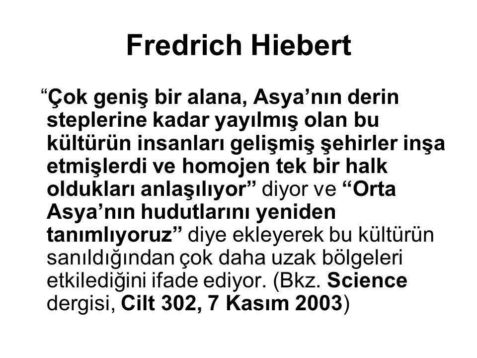 Fredrich Hiebert Çok geniş bir alana, Asya'nın derin steplerine kadar yayılmış olan bu kültürün insanları gelişmiş şehirler inşa etmişlerdi ve homojen tek bir halk oldukları anlaşılıyor diyor ve Orta Asya'nın hudutlarını yeniden tanımlıyoruz diye ekleyerek bu kültürün sanıldığından çok daha uzak bölgeleri etkilediğini ifade ediyor.