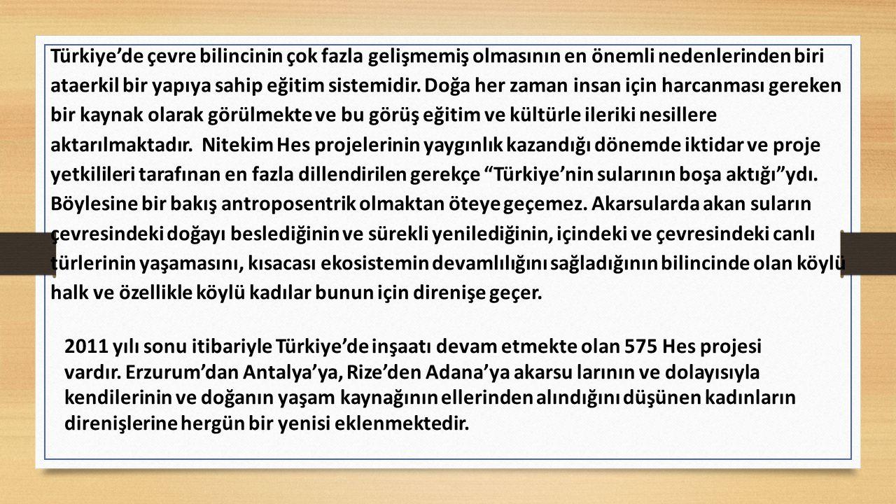 Türkiye'de çevre bilincinin çok fazla gelişmemiş olmasının en önemli nedenlerinden biri ataerkil bir yapıya sahip eğitim sistemidir.