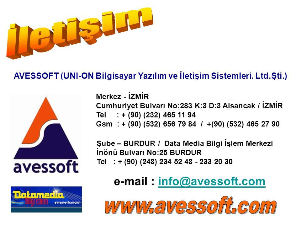 AVESSOFT (UNI-ON Bilgisayar Yazılım ve İletişim Sistemleri. Ltd.Şti.) Merkez - İZMİR Cumhuriyet Bulvarı No:283 K:3 D:3 Alsancak / İZMİR Tel : + (90) (