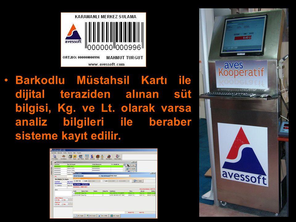 Barkodlu Müstahsil Kartı ile dijital teraziden alınan süt bilgisi, Kg. ve Lt. olarak varsa analiz bilgileri ile beraber sisteme kayıt edilir.