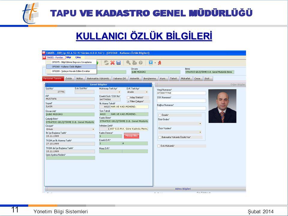Yönetim Bilgi Sistemleri Şubat 2014 10 TAPU VE KADASTRO GENEL MÜDÜRLÜĞÜ