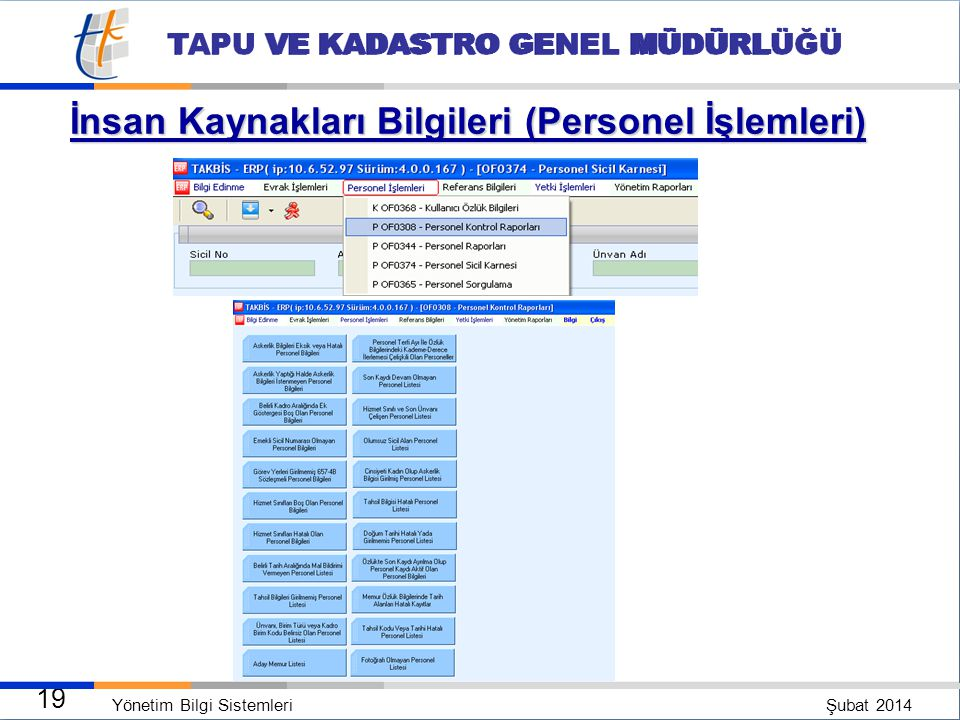 Yönetim Bilgi Sistemleri Şubat 2014 18 TAPU VE KADASTRO GENEL MÜDÜRLÜĞÜ