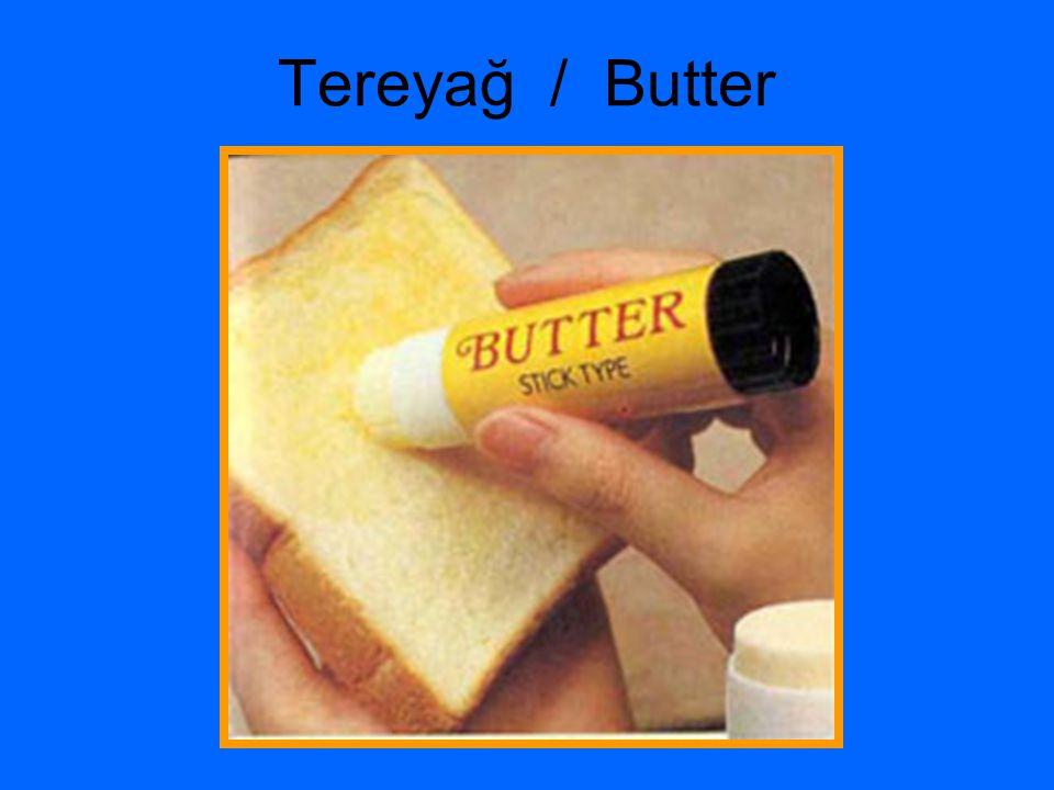 Tereyağ / Butter
