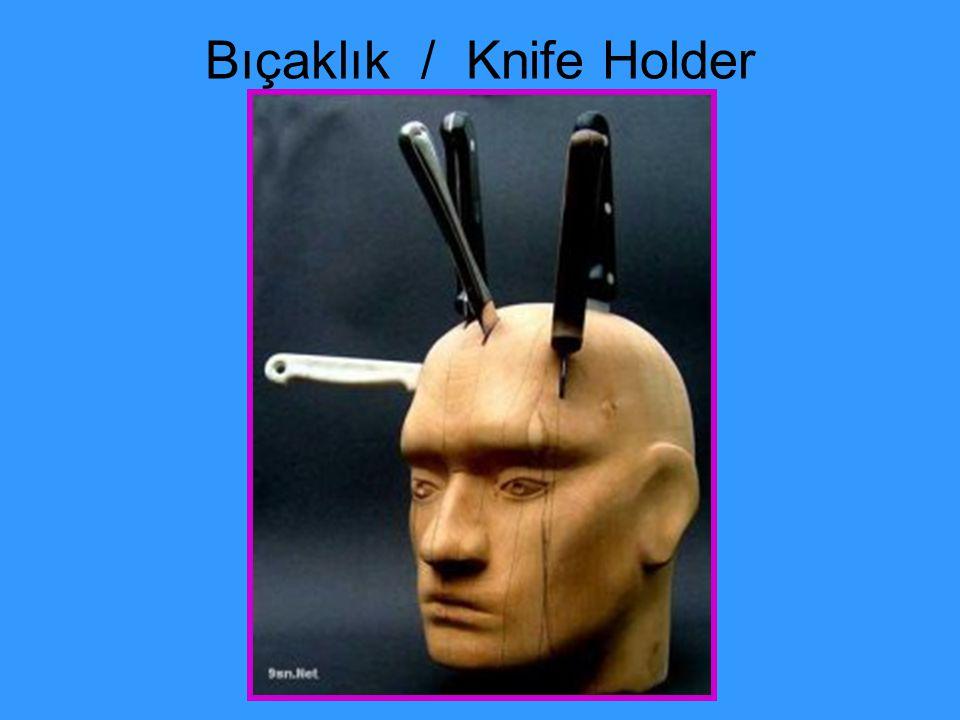 Bıçaklık / Knife Holder