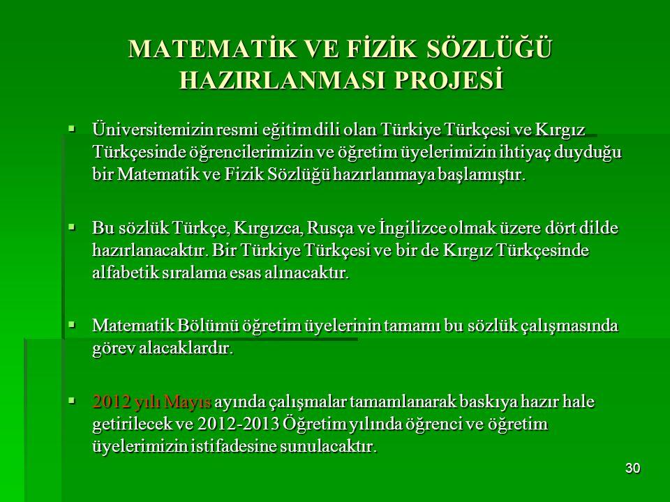  Üniversitemizin resmi eğitim dili olan Türkiye Türkçesi ve Kırgız Türkçesinde öğrencilerimizin ve öğretim üyelerimizin ihtiyaç duyduğu bir Matematik