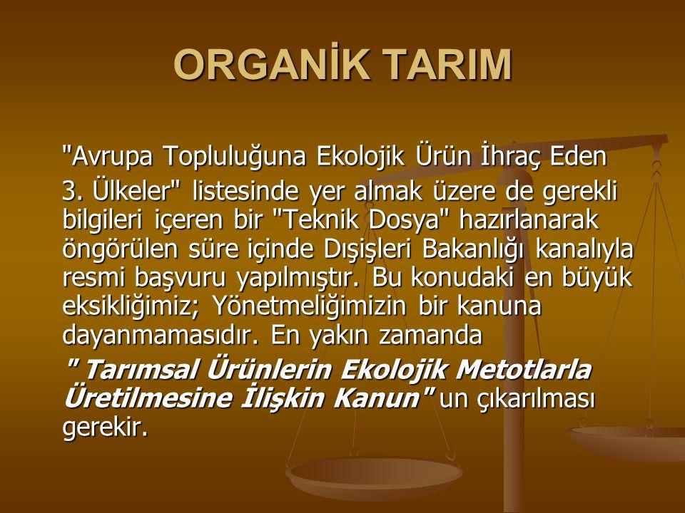 ORGANİK TARIM Avrupa Topluluğuna Ekolojik Ürün İhraç Eden Avrupa Topluluğuna Ekolojik Ürün İhraç Eden 3.