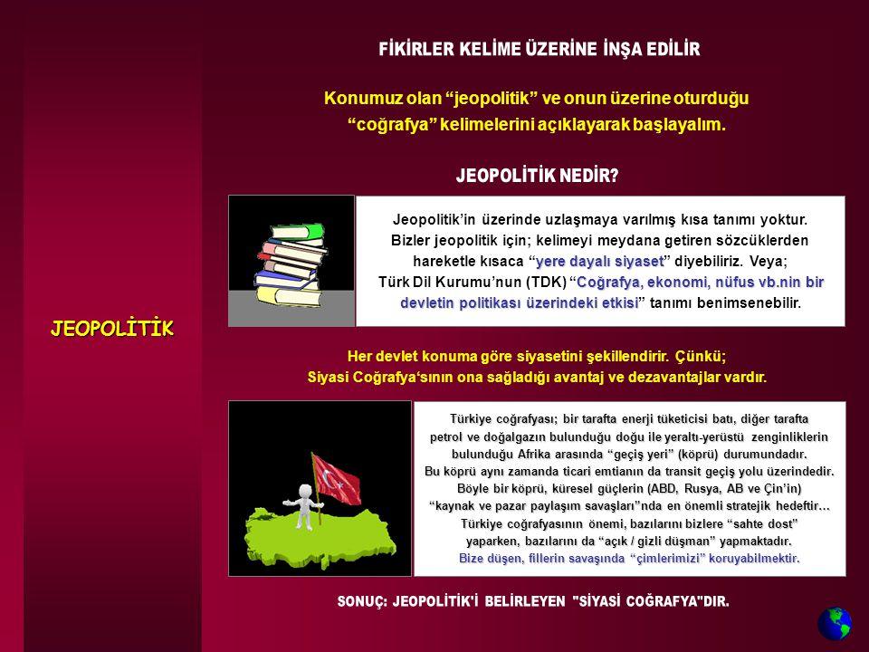 Türkiye coğrafyası; bir tarafta enerji tüketicisi batı, diğer tarafta petrol ve doğalgazın bulunduğu doğu ile yeraltı-yerüstü zenginliklerin bulunduğu Afrika arasında geçiş yeri (köprü) durumundadır.