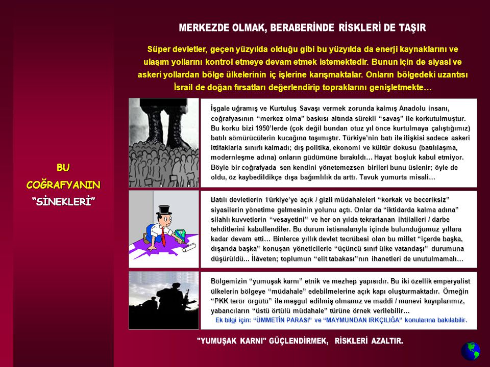 Batılı devletlerin Türkiye'ye açık / gizli müdahaleleri korkak ve beceriksiz siyasilerin yönetime gelmesinin yolunu açtı.