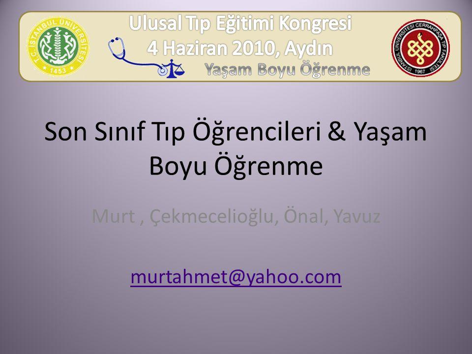 Son Sınıf Tıp Öğrencileri & Yaşam Boyu Öğrenme Murt, Çekmecelioğlu, Önal, Yavuz murtahmet@yahoo.com