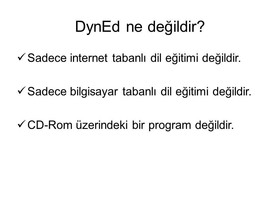 DynEd ne değildir.Sadece internet tabanlı dil eğitimi değildir.