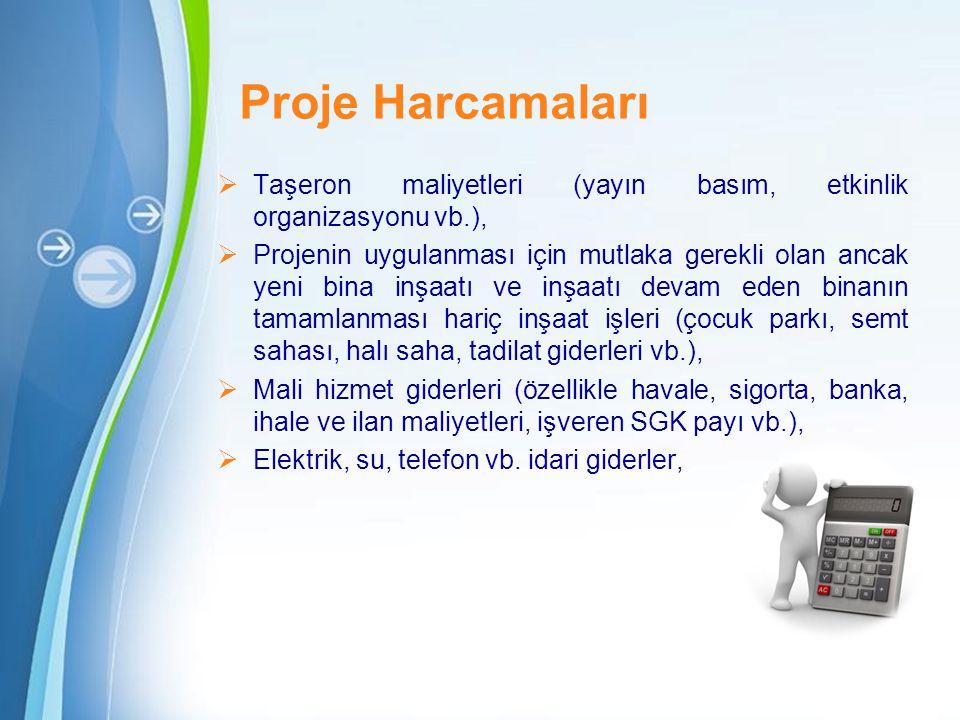 Powerpoint Templates Page 14  Taşeron maliyetleri (yayın basım, etkinlik organizasyonu vb.),  Projenin uygulanması için mutlaka gerekli olan ancak y