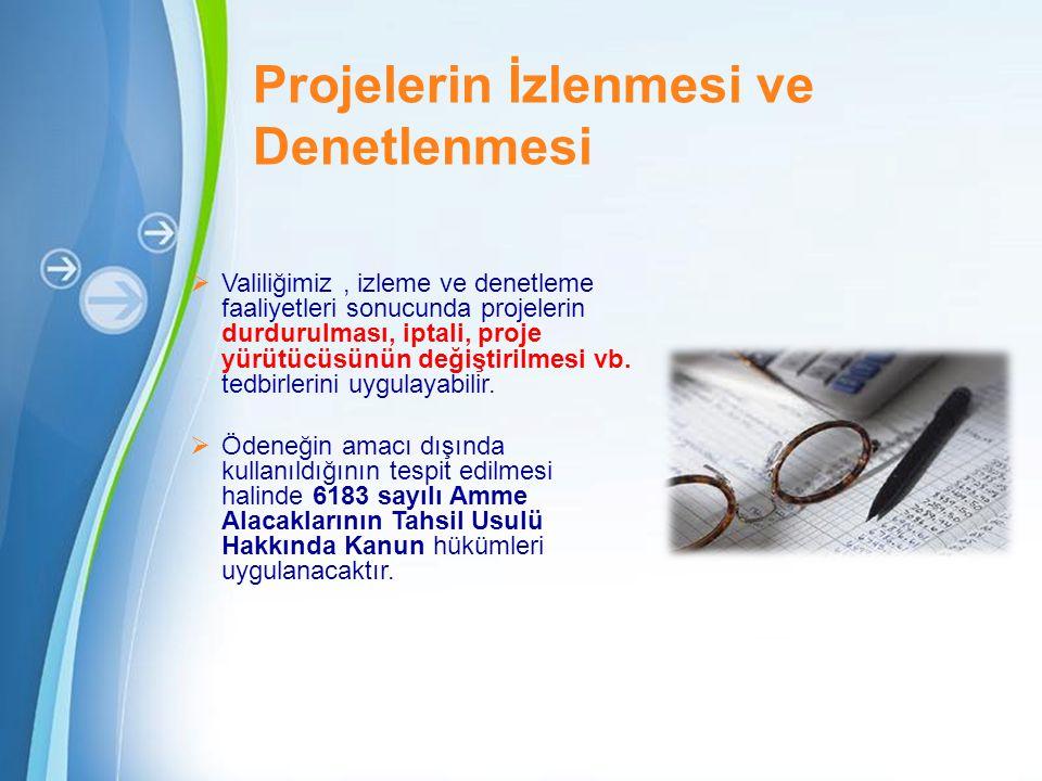 Powerpoint Templates Page 23 Projelerin İzlenmesi ve Denetlenmesi  Valiliğimiz, izleme ve denetleme faaliyetleri sonucunda projelerin durdurulması, i