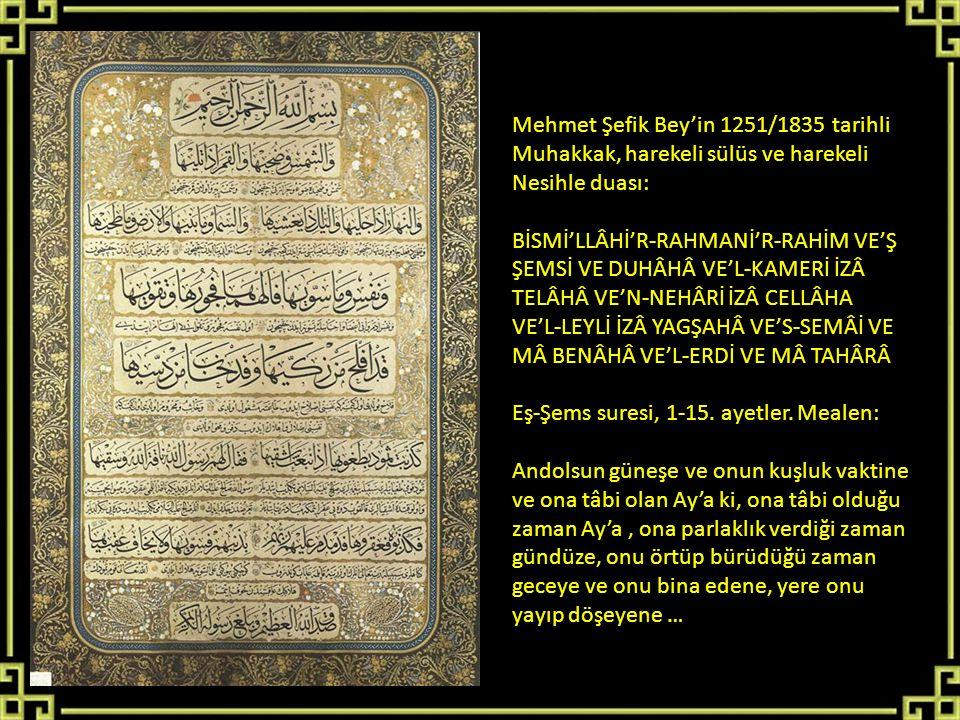 Mehmet Şefik Bey'in 1251/1835 tarihli Muhakkak, harekeli sülüs ve harekeli Nesihle duası: BİSMİ'LLÂHİ'R-RAHMANİ'R-RAHİM VE'Ş ŞEMSİ VE DUHÂHÂ VE'L-KAME