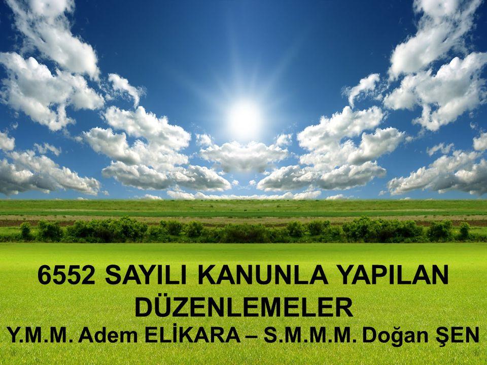 VERGİ ALACAKLARININ YENİDEN YAPILANDIRILMASI (6552/73.