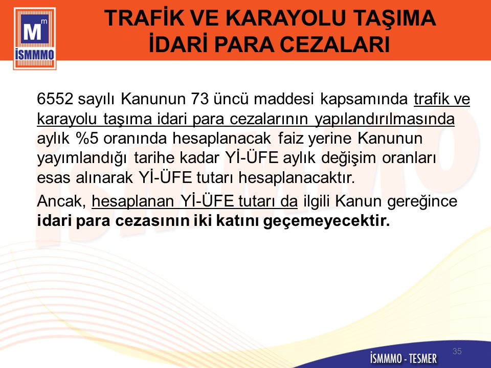 TRAFİK VE KARAYOLU TAŞIMA İDARİ PARA CEZALARI 6552 sayılı Kanunun 73 üncü maddesi kapsamında trafik ve karayolu taşıma idari para cezalarının yapıland