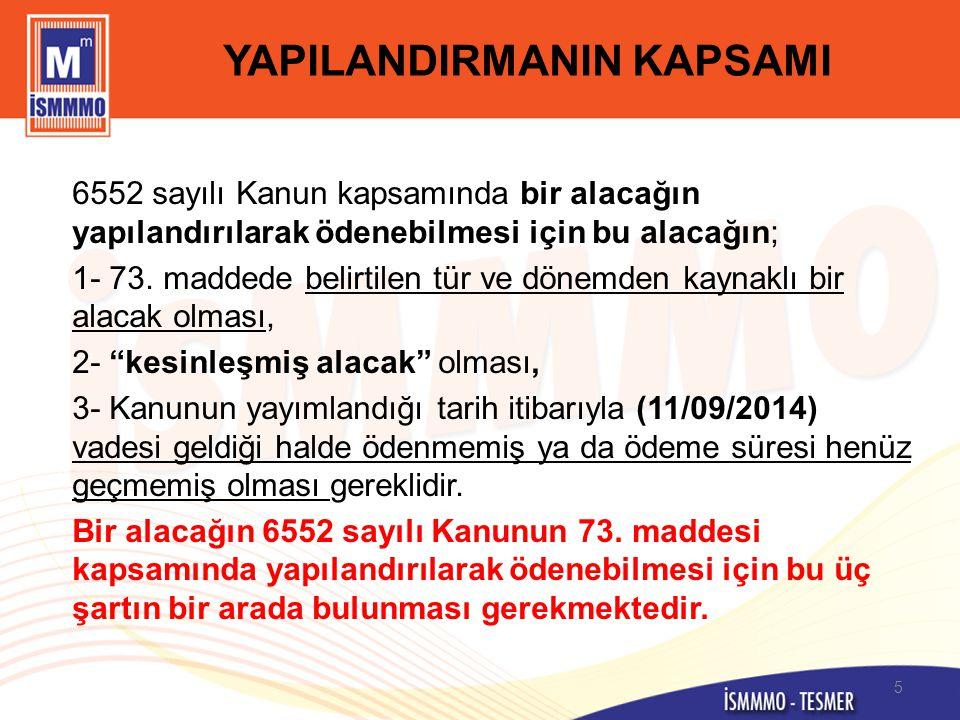 KAPSAM (6552/74-a) Yasanın bu maddesi, sadece bilanço esasına göre defter tutan kurumlar vergisi mükelleflerini kapsamaktadır.
