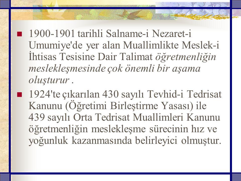 1900-1901 tarihli Salname-i Nezaret-i Umumiye de yer alan Muallimlikte Meslek-i İhtisas Tesisine Dair Talimat öğretmenliğin meslekleşmesinde çok önemli bir aşama oluşturur.