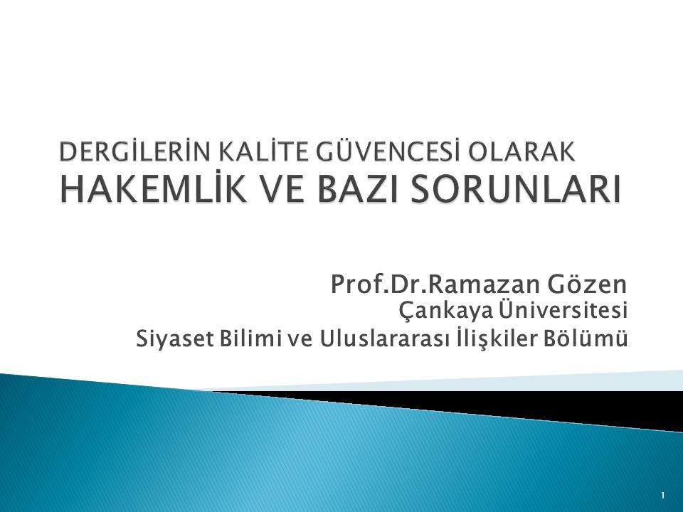 Prof.Dr.Ramazan Gözen Çankaya Üniversitesi Siyaset Bilimi ve Uluslararası İlişkiler Bölümü 1