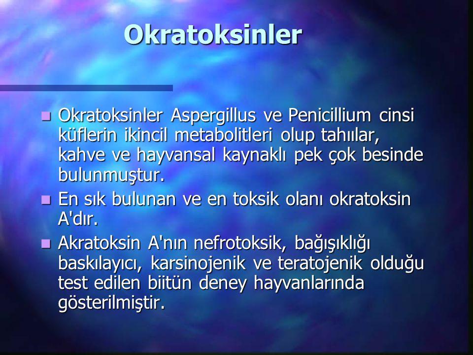 Okratoksinler Okratoksinler Aspergillus ve Penicillium cinsi küflerin ikincil metabolitleri olup tahıılar, kahve ve hayvansal kaynaklı pek çok besinde