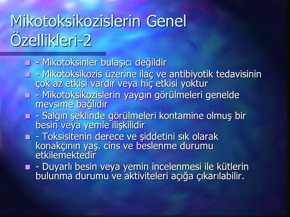 Mikotoksikozislerin Genel Özellikleri-2 - Mikotoksinler bulaşıcı değildir - Mikotoksinler bulaşıcı değildir - Mikotoksikozis üzerine ilaç ve antibiyot