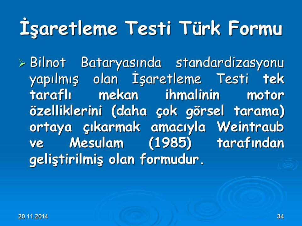 20.11.201434 İşaretleme Testi Türk Formu  Bilnot Bataryasında standardizasyonu yapılmış olan İşaretleme Testi tek taraflı mekan ihmalinin motor özell