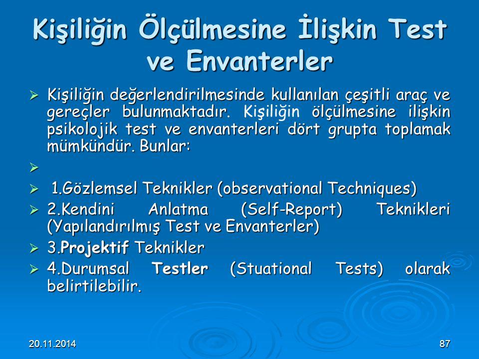 20.11.201487 Kişiliğin Ölçülmesine İlişkin Test ve Envanterler  Kişiliğin değerlendirilmesinde kullanılan çeşitli araç ve gereçler bulunmaktadır ölçü