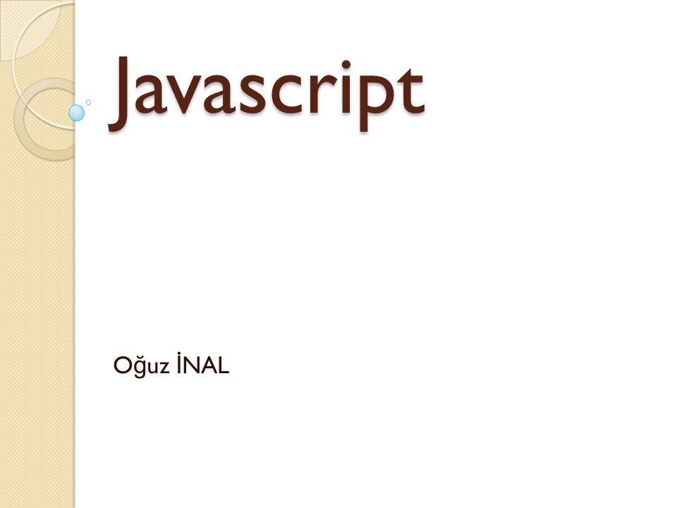 Javascript O ğ uz İ NAL