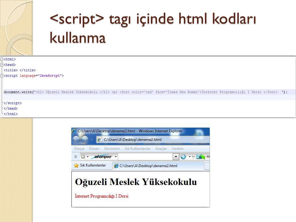 tagı içinde html kodları kullanma tagı içinde html kodları kullanma